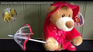 Raindrops Keep Falling On My Head Musical Dancing Bear Soft Toy Video