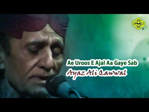 Ayaz Ali Qawwal - Ae Uroos E Ajal Aa Gaye Sab - Pakistani Regional Song