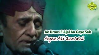 Ayaz Ali Qawwal | Ae Uroos E Ajal Aa Gaye Sab | Pakistani Regional Song