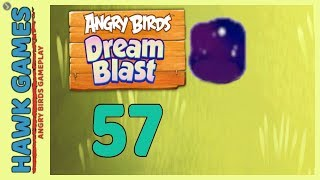 Angry Birds Dream Blast Level 57 - Walkthrough, No Boosters