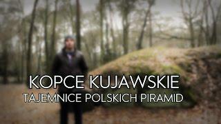 Kopce Kujawskie: Tajemnice polskich Piramid