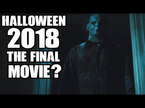 Halloween 2018 To Be The Final Movie In The Franchise?