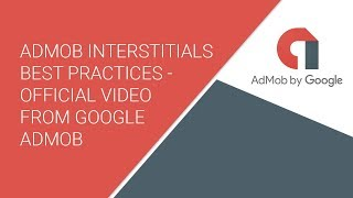 AdMob Interstitials Best Practices - Official Video from Google AdMob