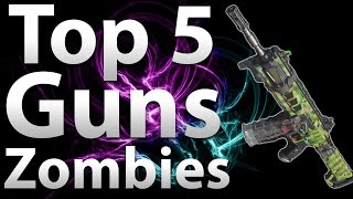 "TOP 5 Best Guns/Weapons in ""Black Ops 3 Zombies"" (Call of Duty: Black Ops 3)"