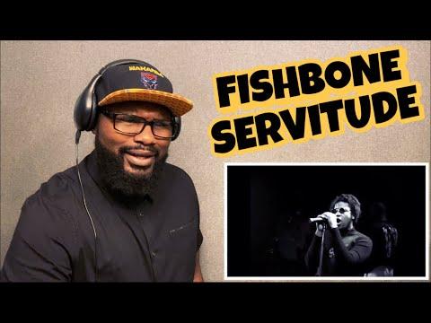FISHBONE - SERVITUDE | REACTION