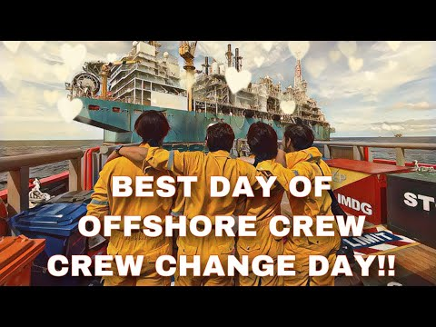 Pflng1 best day of offshore crew - Crew change day