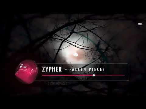 [Electronic] - Zypher — Fallen Pieces