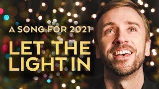 Peter Hollens - Let the Light In (Original Song) [OFFICIAL MUSIC VIDEO WITH LYRICS]
