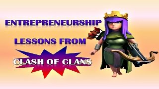 Clash Of Clans:Entrepreneurship Lessons | Entrepreneurship Lessons From Clash Of Clans