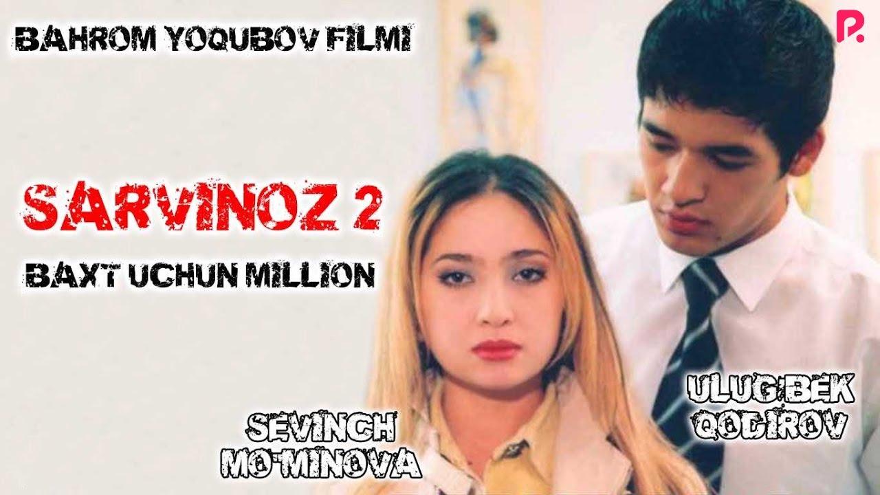 Sarvinoz 2 - Baxt uchun million (o'zbek film) | Сарвиноз 2 - Бахт учун миллион (узбекфильм)