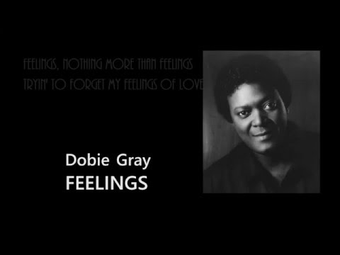 FEELINGS + Dobie Gray + Lyrics
