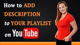 How to Add Description to Your Playlist on YouTube