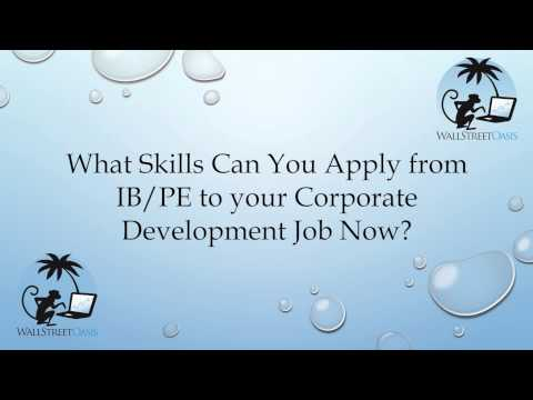 What Private Equity and Investment Banking Skills Apply to Corporate Development?