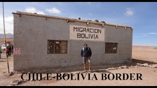 Chile to Bolivia (Crossing the Andes Mountains) Part 1