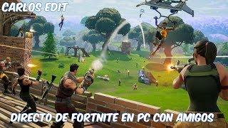 DIRECTO DE VIERNES DE NOCHE DE FORTNITE EN SQUAD  - SEASON 6 - Carlos Edit