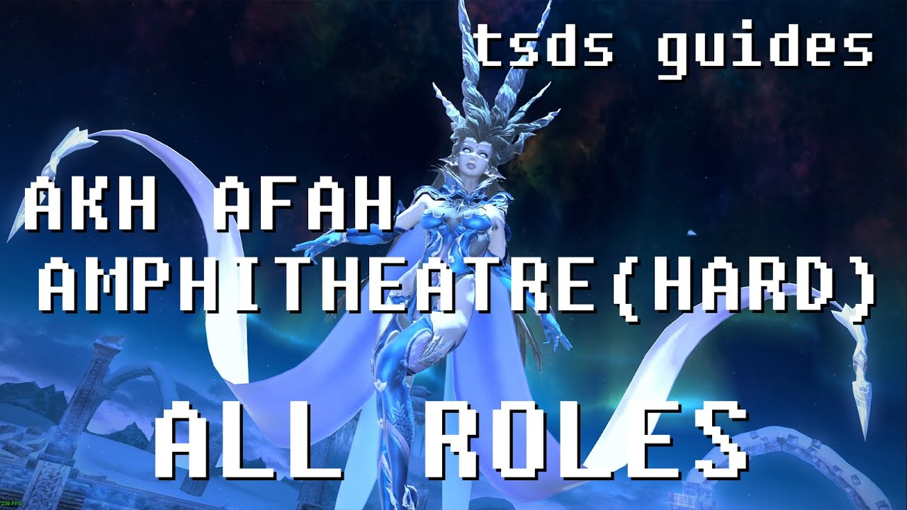 Download FFXIV Heavensward Akh Afah Amphitheatre (HARD) Guide for All Roles