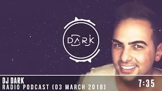 Dj Dark Radio Podcast (03 March 2018)
