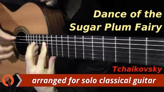 Dance of the Sugar Plum Fairy by Tchaikovsky (classical guitar arrangement by Emre Sabuncuoğlu)