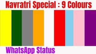 Navratri WhatsApp  Status Video | 9 Day's  9 Colours