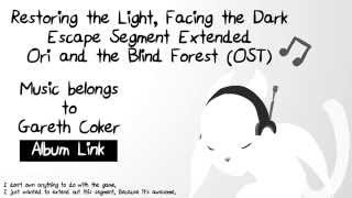Ori and the Blind Forest OST Extended - Restoring the Light, Facing the Dark (Escape Segment)