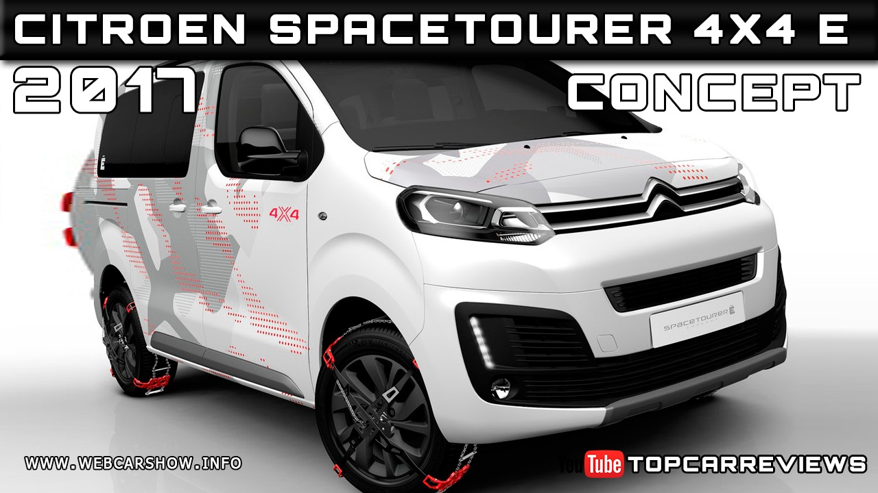2017 citroen spacetourer 4x4 e concept review rendered price specs release date youtube. Black Bedroom Furniture Sets. Home Design Ideas
