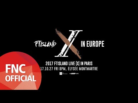 [FTinEUROPE] '2017 FTISLAND LIVE [X] IN PARIS' PREVIEW