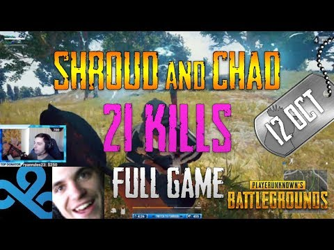 PUBG | Shroud and Chad - 21 Kills | Oct 12