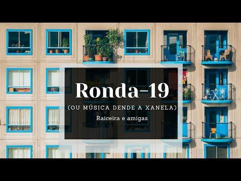 Ronda-19 (ou música dende a xanela)