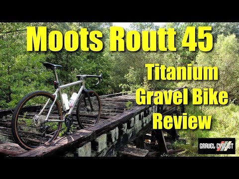 "Moots Routt 45 Titanium Gravel Bike Review: ""A Workhorse Gravel Machine"""