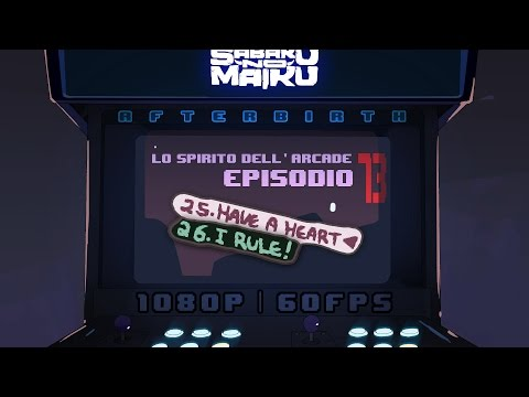 """Have a Heart"", Lo Spirito dell'Arcade 73 - The Binding of Isaac: Afterbirth"