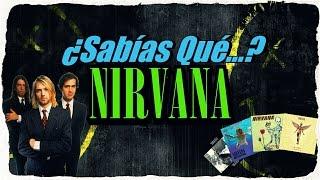 Nirvana ¿Sabías Qué...? (Curiosidades de Nirvana)