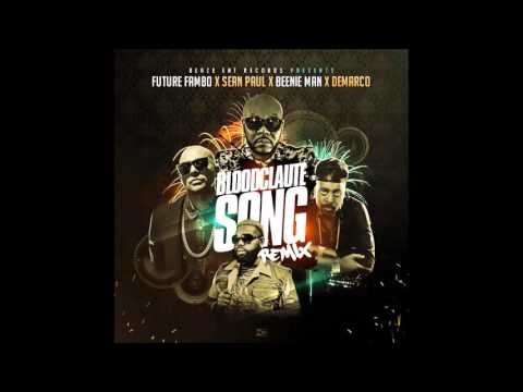 Future Fambo - Bloodclaute Song Remix ft. Sean Paul,Beenie Man & Demarco Oct. 2015