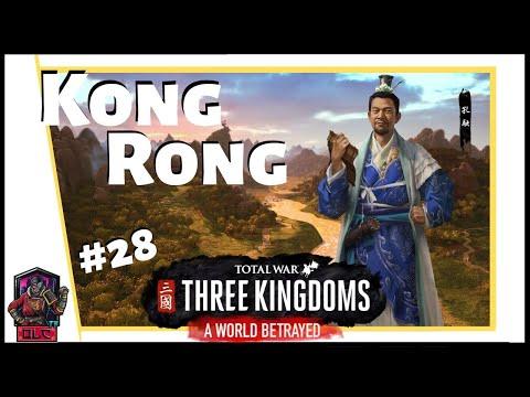WAR WITH WU - Total War: Three Kingdoms - A World Betrayed - Kong Rong Let's Play #28
