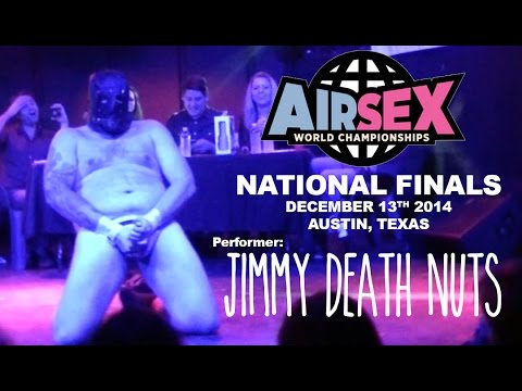 Jimmy Death Nuts - 6th Annual Air Sex World Championships National Finals (NSFW)