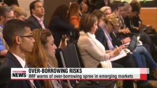 Over-borrowing risks in emerging markets could weigh down global economy   IMF,