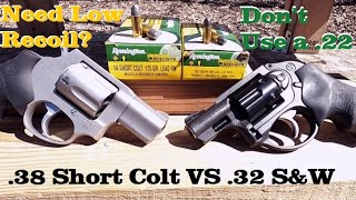 Need Low Recoil? Don't Use a .22- .38 Short Colt VS .32 S&W
