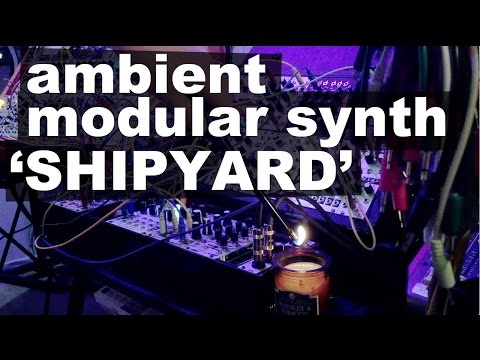 """Ambient modular synth, generative music patch: """"Shipyard"""" by POB"""