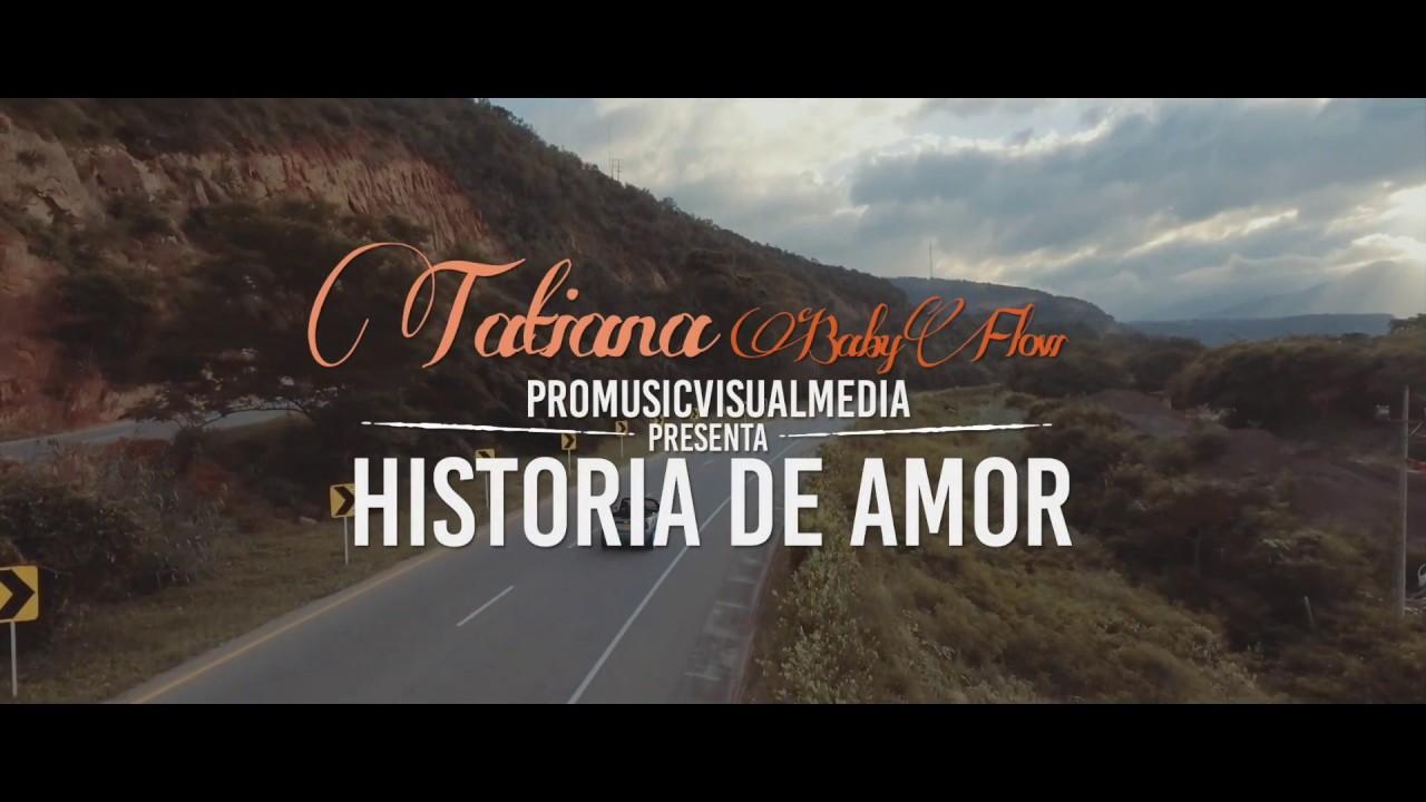 Historia De Amor Tatiana La Baby Flow Shazam