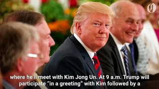The schedule for the upcoming Trump-Kim meeting