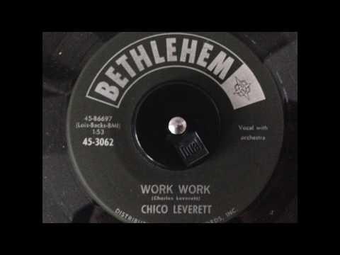 Chico Leverett - Work Work