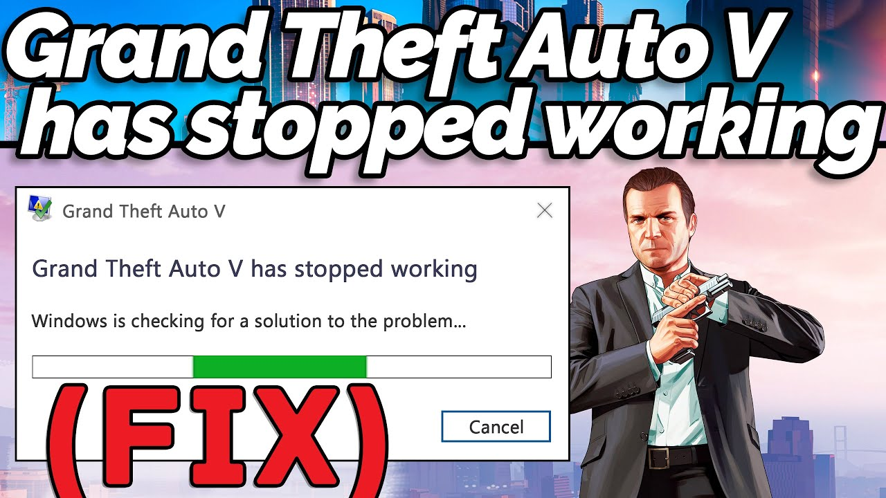 [FIX] Grand Theft Auto 5 has stopped working (GTA Gamer)