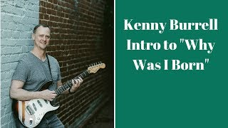 "Kenny Burrell - intro to ""Why Was I Born?"""