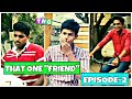 That One Friend   Episode-2   Hyderabadi Comedy   The Naughty Guys