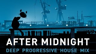 After Midnight - Deep Progressive House Mix