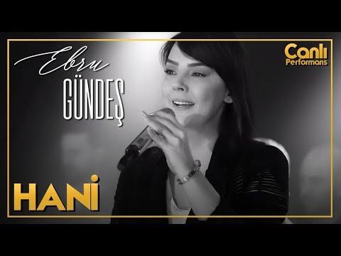 EBRU GÜNDEŞ - HANİ (Canlı Performans)