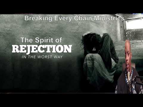Healing & Deliverance: The Spirit of Rejection