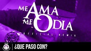 ¿Que Paso con? - Me Ama me Odia Remix - Revol, Bryant Myers, Ozuna, Bad Bunny y mas...