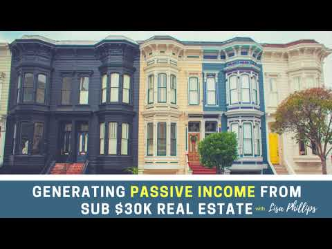 Generating Passive Income from Sub $30k Real Estate with Lisa Phillips || AUDIO ONLY