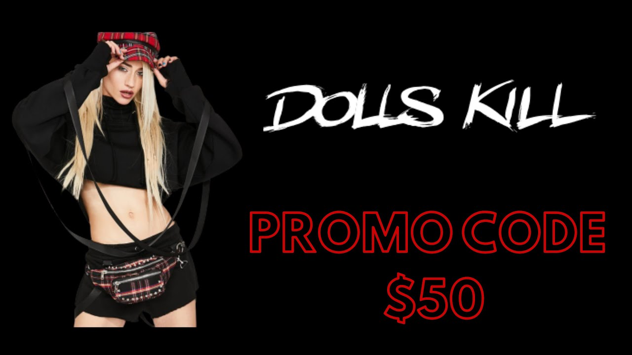 Free Dolls Kill Promo Code 2020 Real 50 Dolls Kill Discount Code Voucher Working In 2020 Youtube