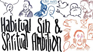 Habitual Sin and Spiritual Ambition (Interpet, Preach and Draw)